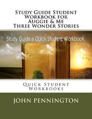 Study Guide Student Workbook for Auggie & Me Three Wonder StoriesQuick Student Workbooks