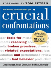 Crucial Confrontations : Tools for talking about broken promises, violated expectations, and bad behavior: Tools for talking about broken promises, violated expectations, and bad behavior by Kerry Patterson, Joseph Grenny, Ron McMillan, Al Switzler, ISBN: 9780071457231