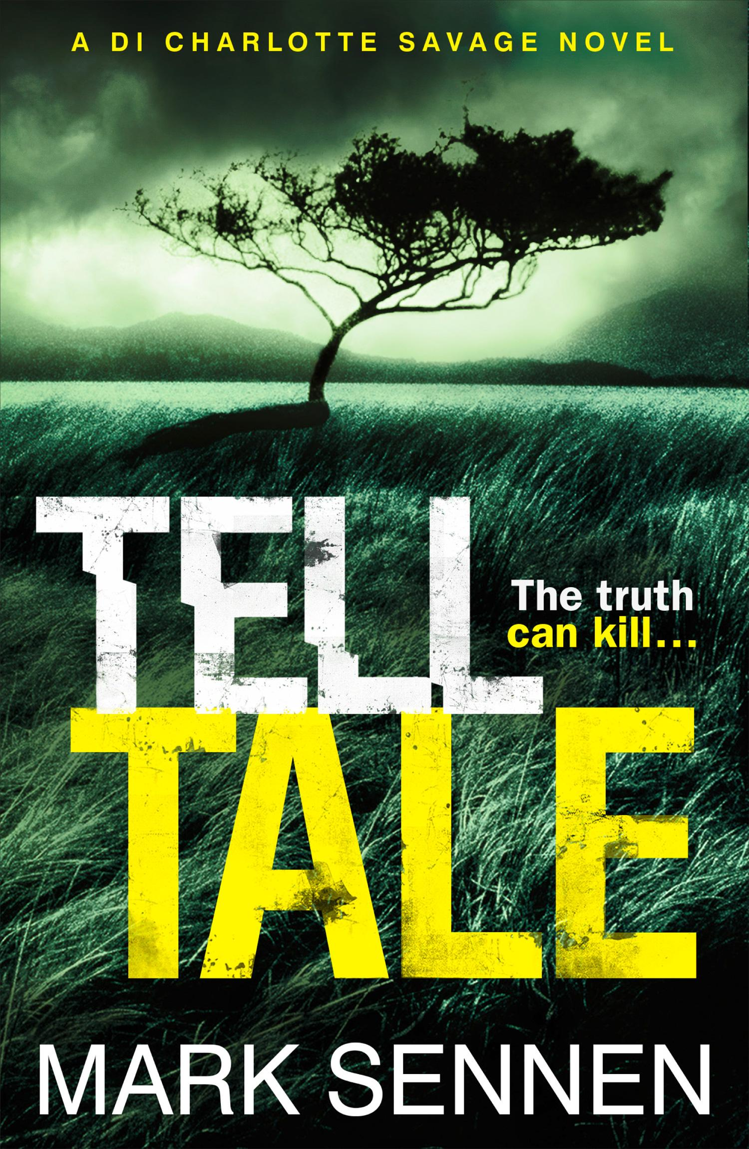 Tell Tale: A DI Charlotte Savage Novel by Mark Sennen, ISBN: 9780007587872
