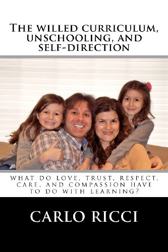 The Willed Curriculum, Unschooling, and Self-Direction