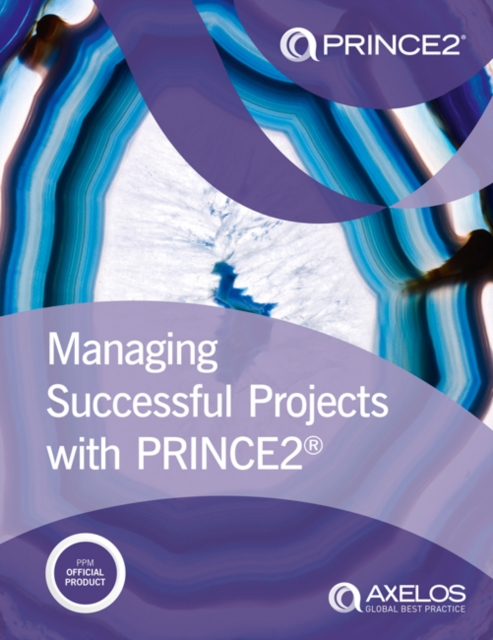 Managing Successful Projects with PRINCE2 2017 Edition by Axelos, ISBN: 9780113315338