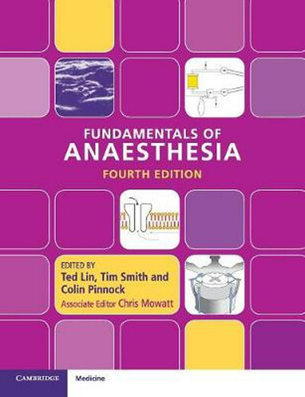 Fundamentals of Anaesthesia by Ted Lin, Tim Smith, Colin Pinnock, ISBN: 9781107612389