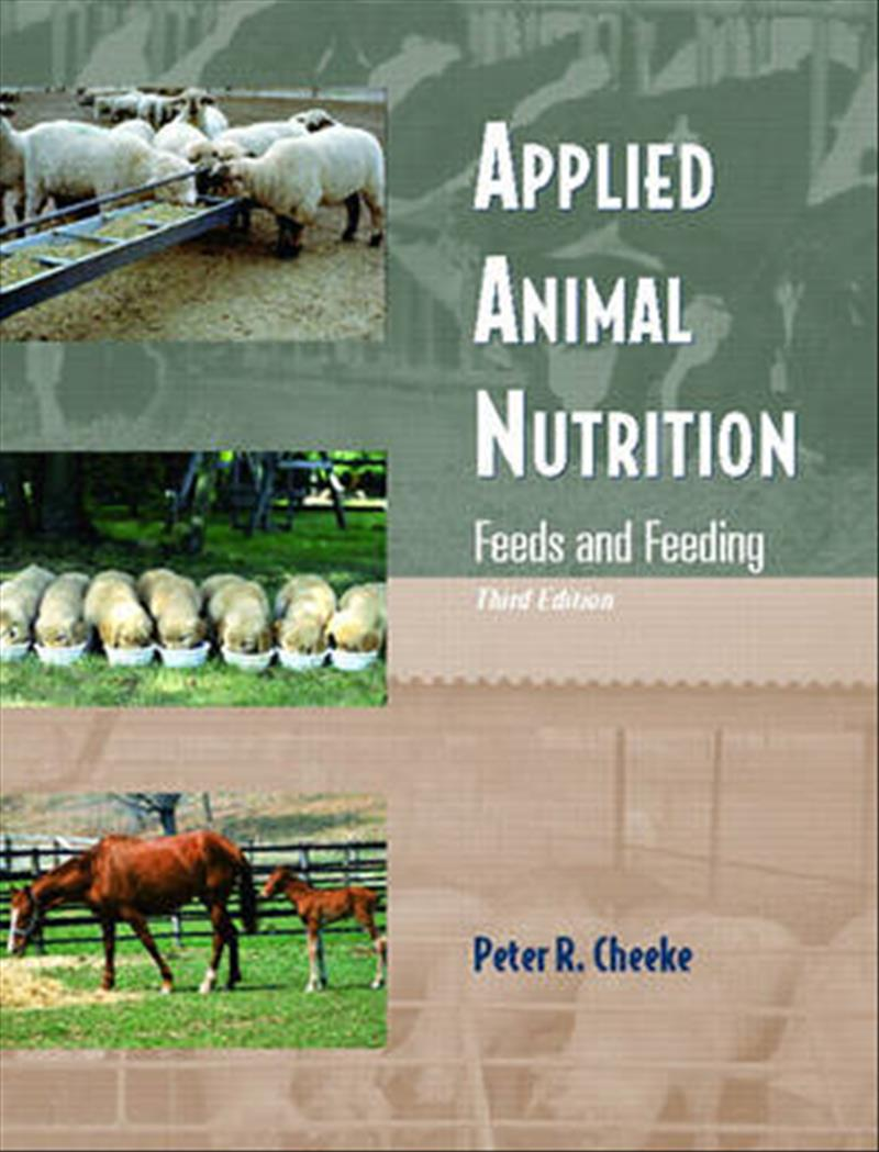 Applied Animal Nutrition: Feeds and Feeding