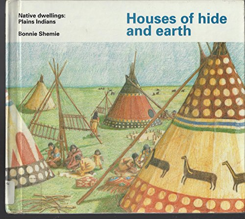 Houses of Hide and Earth by Bonnie Shemie, ISBN: 9780516081687