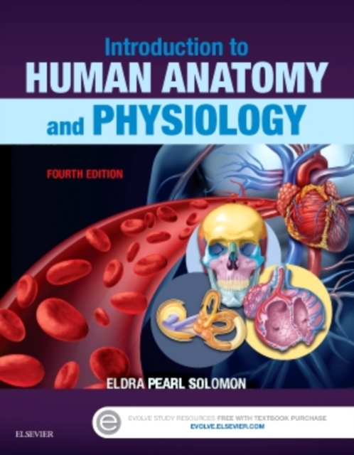Introduction to Human Anatomy and Physiology by Eldra Pearl Solomon, ISBN: 9780323239257