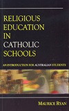 Religious Education in Catholic Schools: An Introduction for Australian Students-Revised Edition by Ryan, M, ISBN: 9781921538292