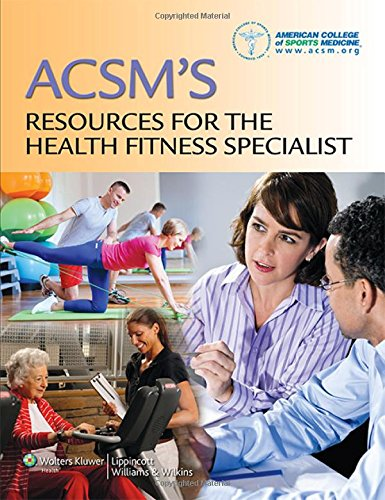 ACSM's Resources for the Health Fitness Specialist by American College of Sports Medicine, ISBN: 9781451114805