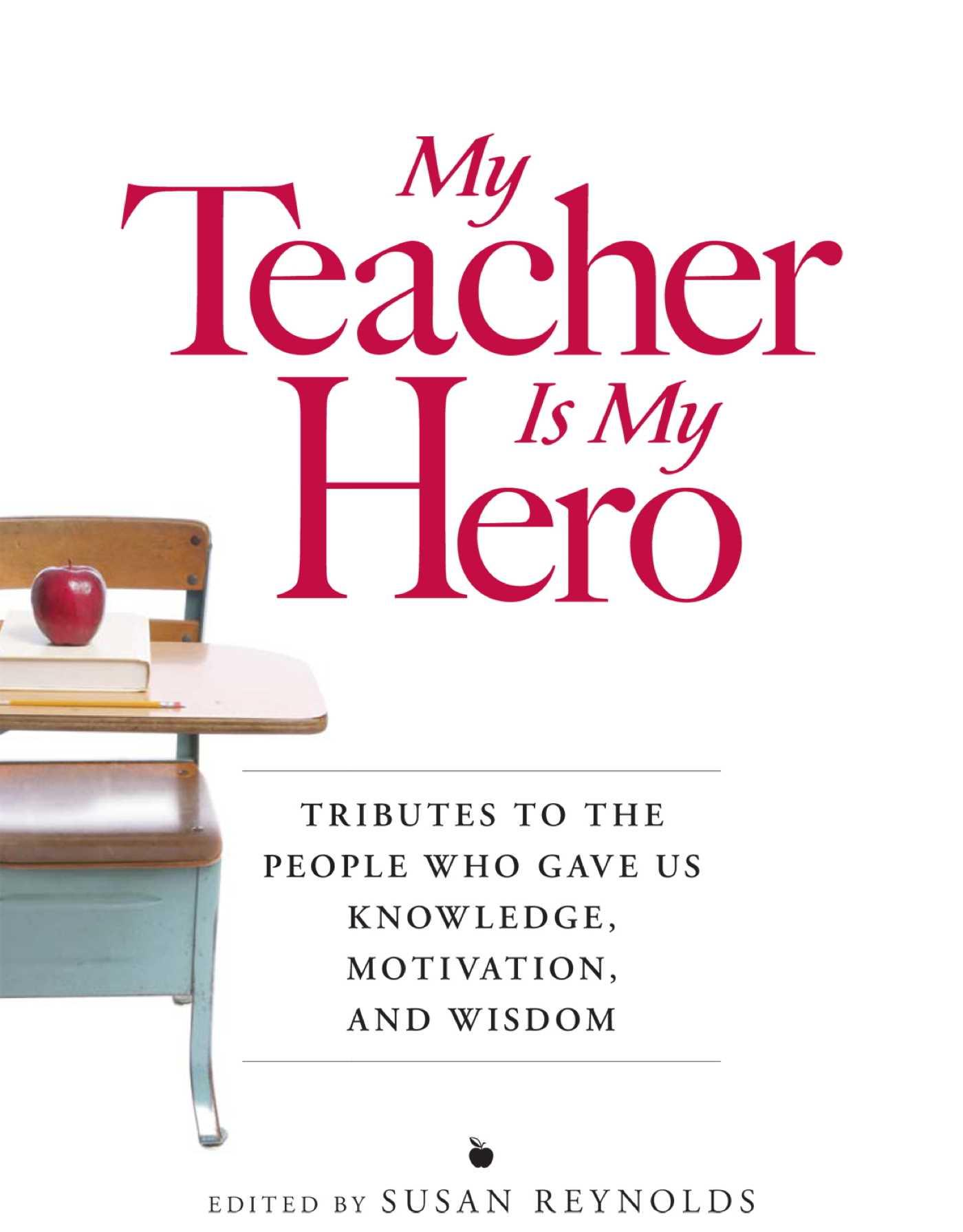 my teacher my hero By taniya yancey most five-year-olds that are about to enter kindergarten are very excited, but not me i had experienced a lot of obstacles in my little lifetime.