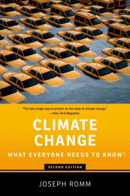 Climate Change (What Everyone Needs to Know) by Joseph Romm, ISBN: 9780190866105