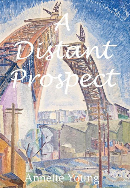A Distant Prospect by Annette Young, ISBN: 9780987435101