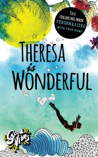 Theresa is wonderful: The coloring book personalised with your name