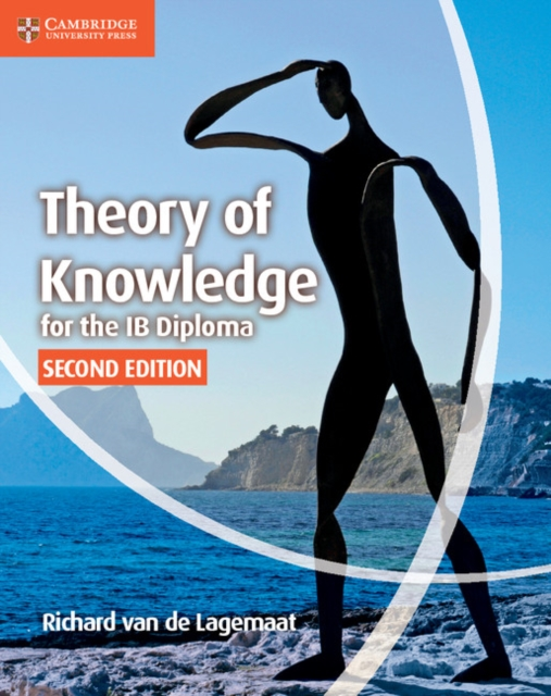 Theory of Knowledge for the IB Diploma by Richard van de Lagemaat, ISBN: 9781107612112