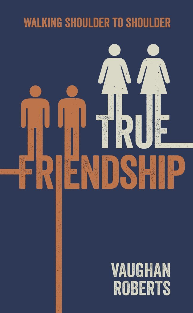 True Friendship by Vaughan Roberts, ISBN: 9781909611320