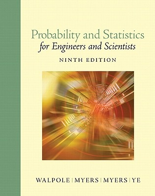 Probability and Statistics for Engineers and Scientists by Ronald E. Walpole, ISBN: 9780321629111