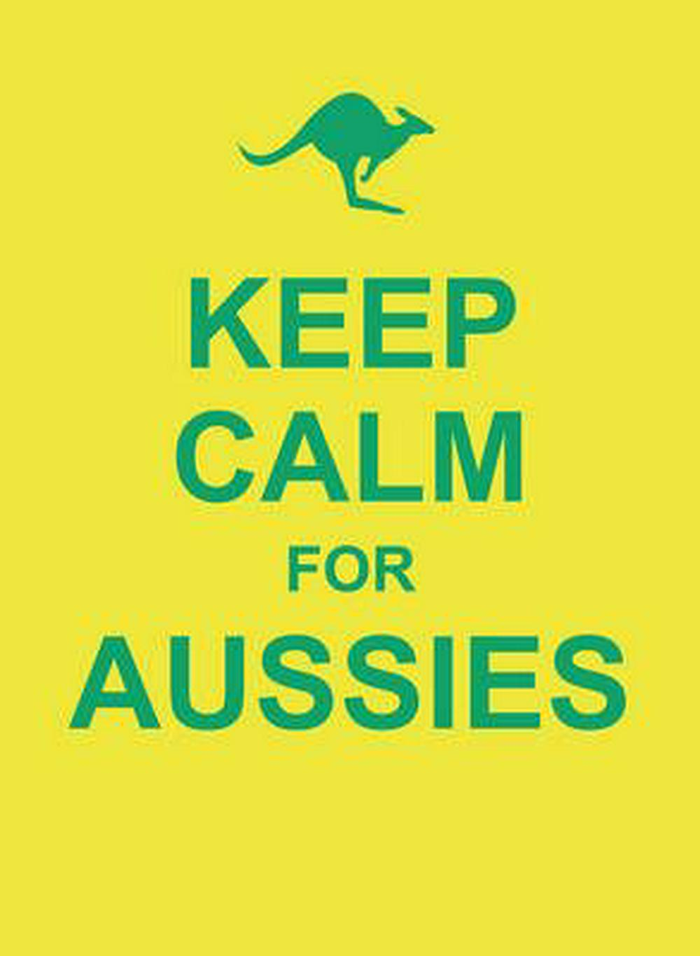 Keep Calm for Aussies by SUMMERSDALE EDITORS, ISBN: 9781849538664