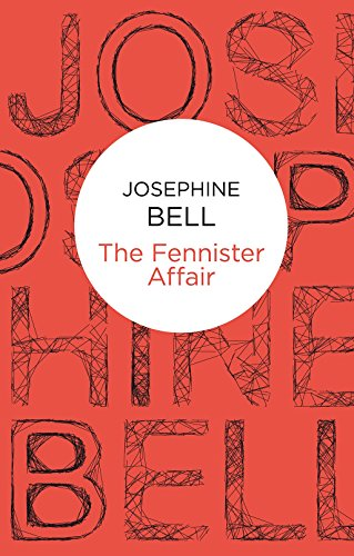 The Fennister Affair by Josephine Bell, ISBN: 9781447216681
