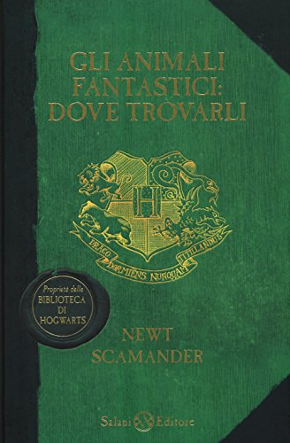 Gli animali fantastici: dove trovarli by J. K. Rowling, ISBN: 9788869182570