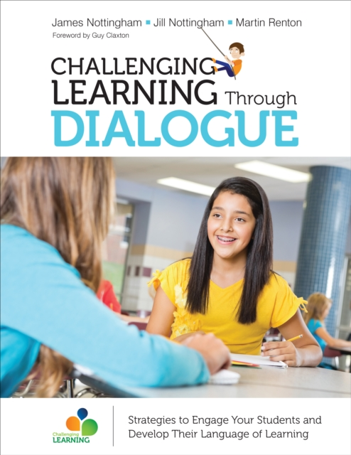 Challenging Learning Through Dialogue: Australia/UK EditionStrategies to Engage Your Students and Develop ...