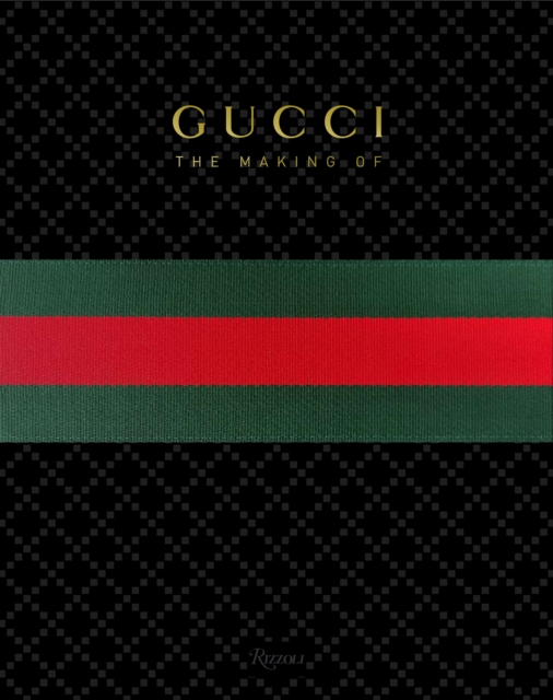 Gucci: The Making of by Stefano Tonchi, ISBN: 9780847836796