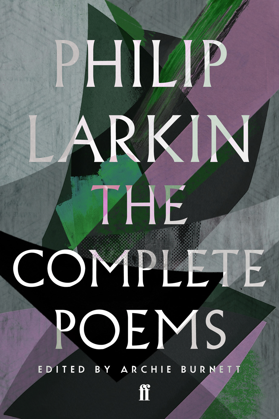 The Complete Poems of Philip Larkin by Edited By Philip Larkin, Edited By Archie Burnett, ISBN: 9780571240074