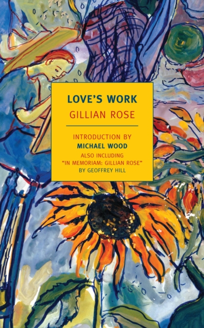 Love's Work: A Reckoning with Life by Gillian Rose, ISBN: 9781590173657