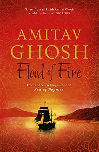 Flood of FireIbis Trilogy