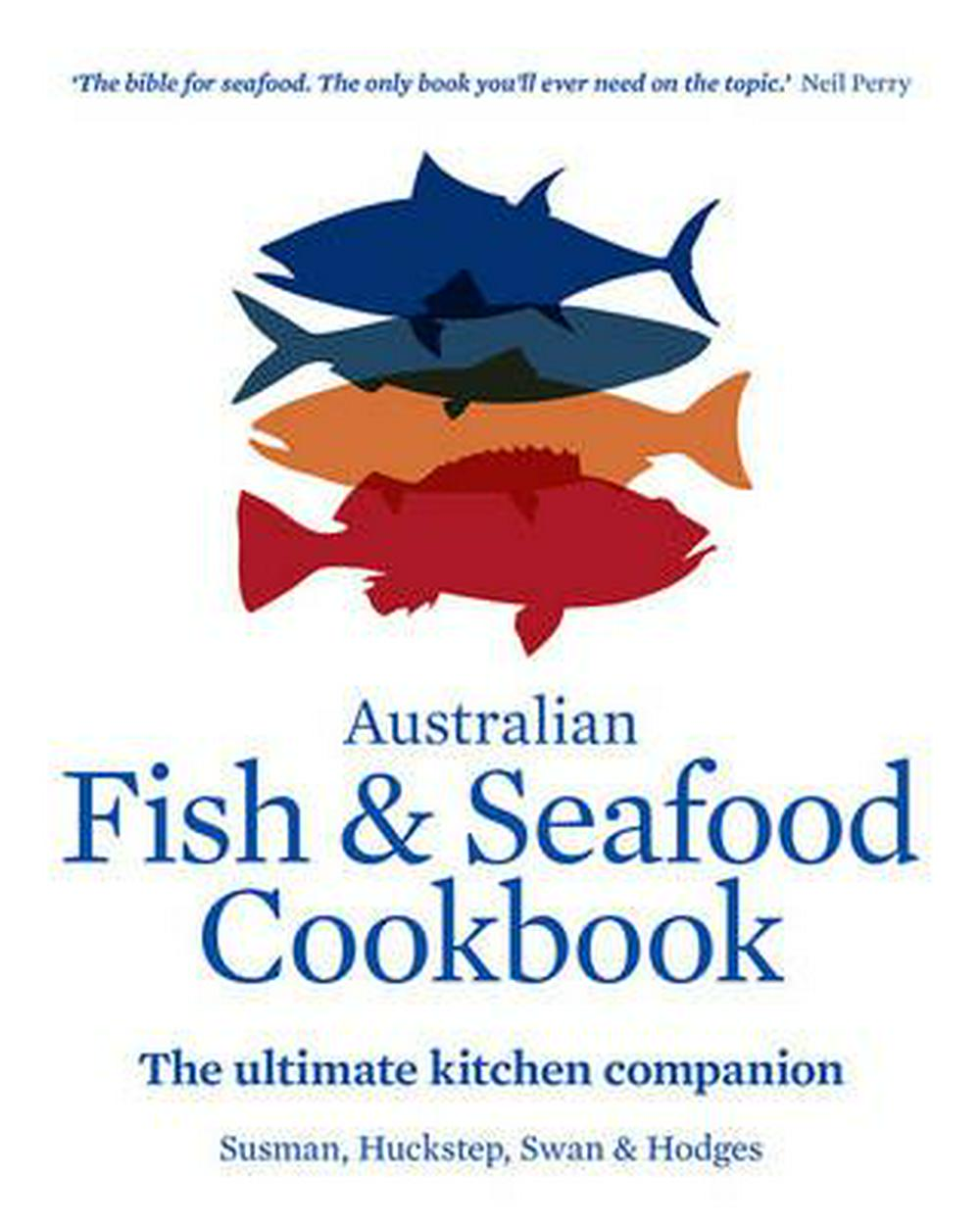 Australian Fish and Seafood CookbookThe ultimate kitchen companion
