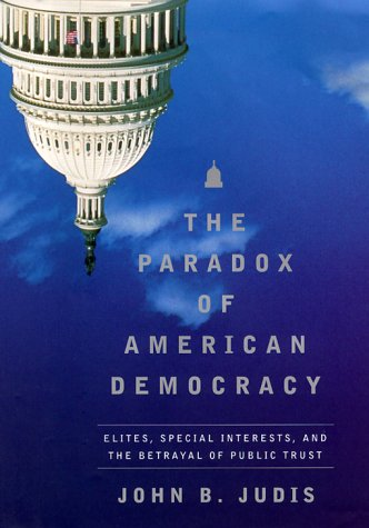 The Paradox of American Democracy by John B Judis, ISBN: 9780679432548