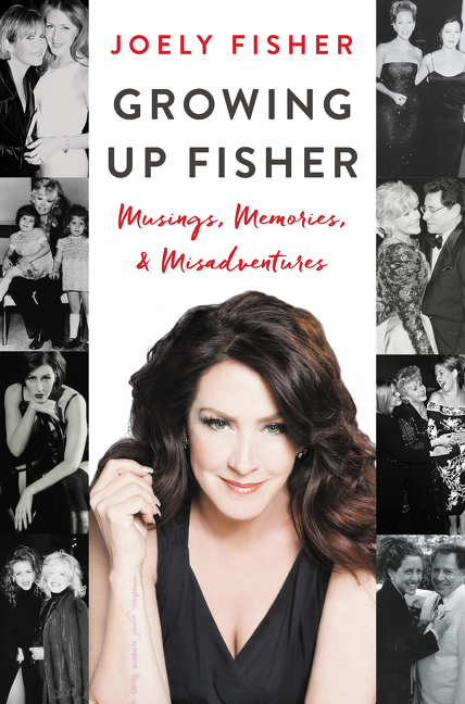Growing Up Fisher by Joely Fisher, ISBN: 9780062695536