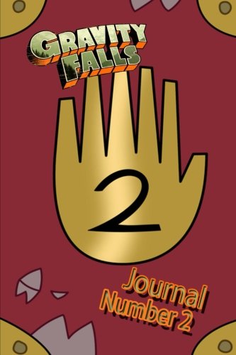 Gravity Falls Journal Number 2: A journal that you can write all your lessons in, just like Great Uncle Ford. by Genitox Publishing, ISBN: 9781535416986