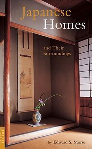 Japanese Homes and Their Surroundings by Edward S. Morse, ISBN: 9784805308899