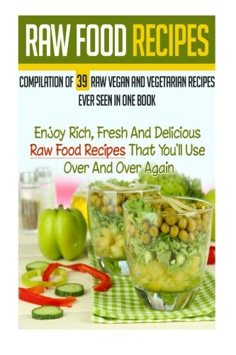 Booko comparing prices for raw food recipes compilation of 39 raw raw food recipes compilation of 39 raw vegan and vegetarian recipes ever seen in one forumfinder Gallery
