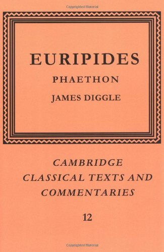 Euripides: Phaethon (Cambridge Classical Texts and Commentaries)