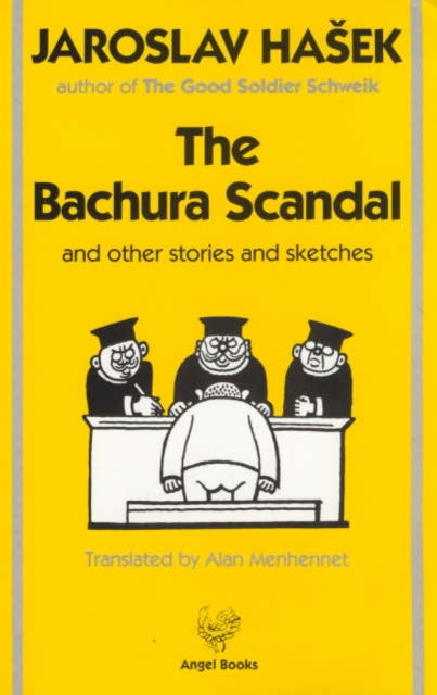 Bachura Scandal and Other Stories and Sketches by Jaroslav Hasek, ISBN: 9780946162413