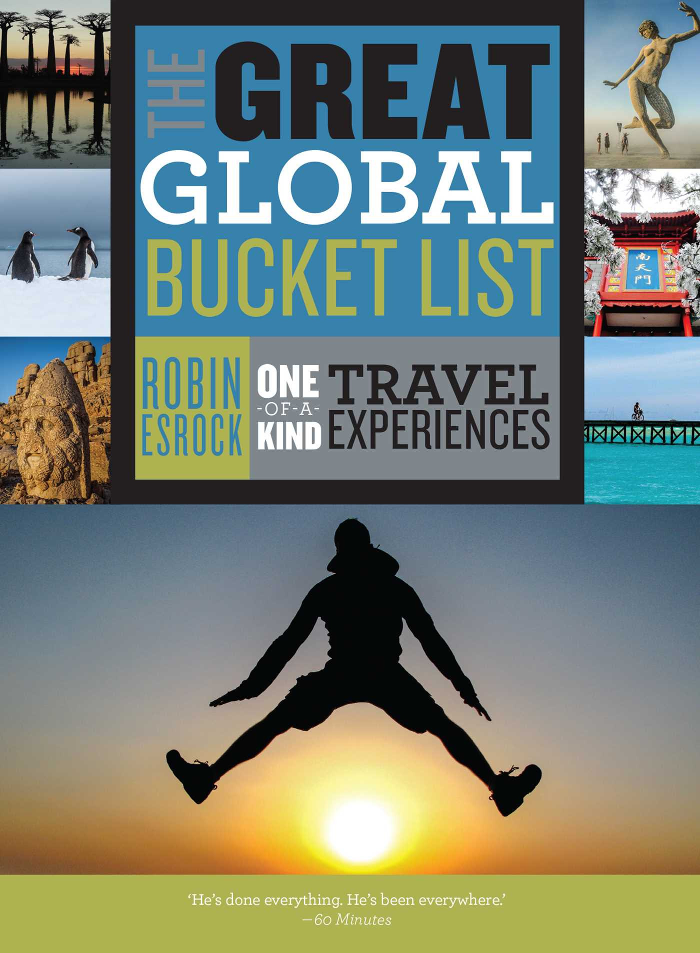 Great Global Bucket List by Robin Esrock, ISBN: 9781925475333