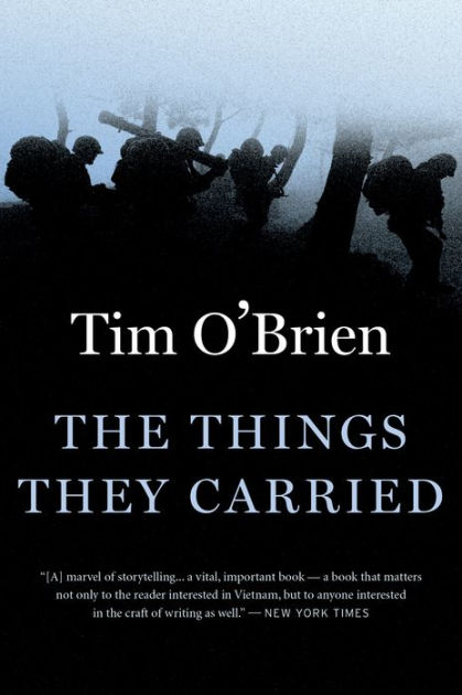 a look at the psychological turmoil of war in the things they carried by tim obrien This classic work by tim o'brien about the vietnam war was not nearly as daunting as i expected, once i got past the first chapter o'brien himself is a character in some of the stories, and this is clearly his experience in the war i believe this is a book that is mostly nonfiction, but was probably.