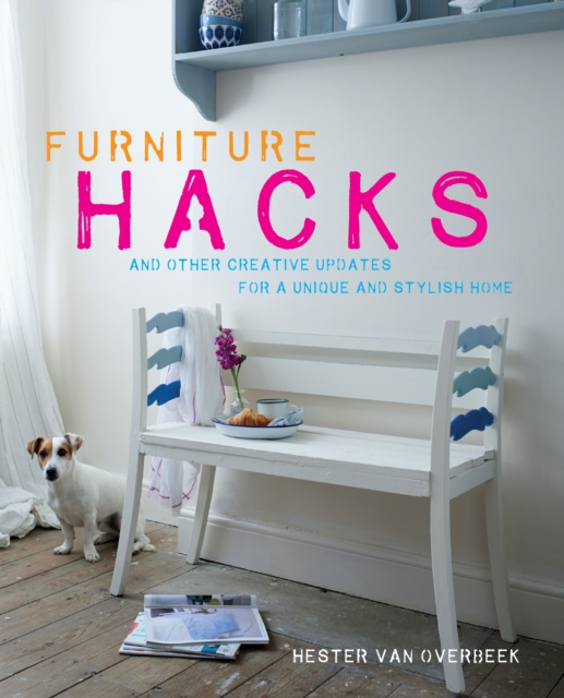 Furniture HacksAnd Other Creative Updates for a Unique and Sty...