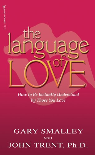 The Language of Love by Dr Gary Smalley, ISBN: 9781589973046