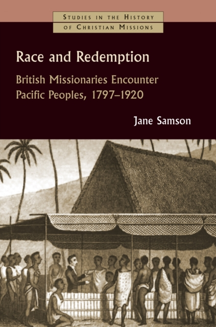 Race and RedemptionBritish Missionaries Encounter Pacific Peoples,...