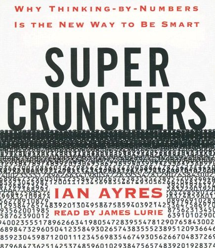 Super Crunchers by Professor Ian Ayres, ISBN: 9780739354728