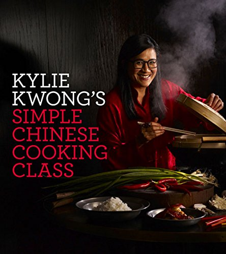 Kylie Kwong's Simple Chinese Cooking Class