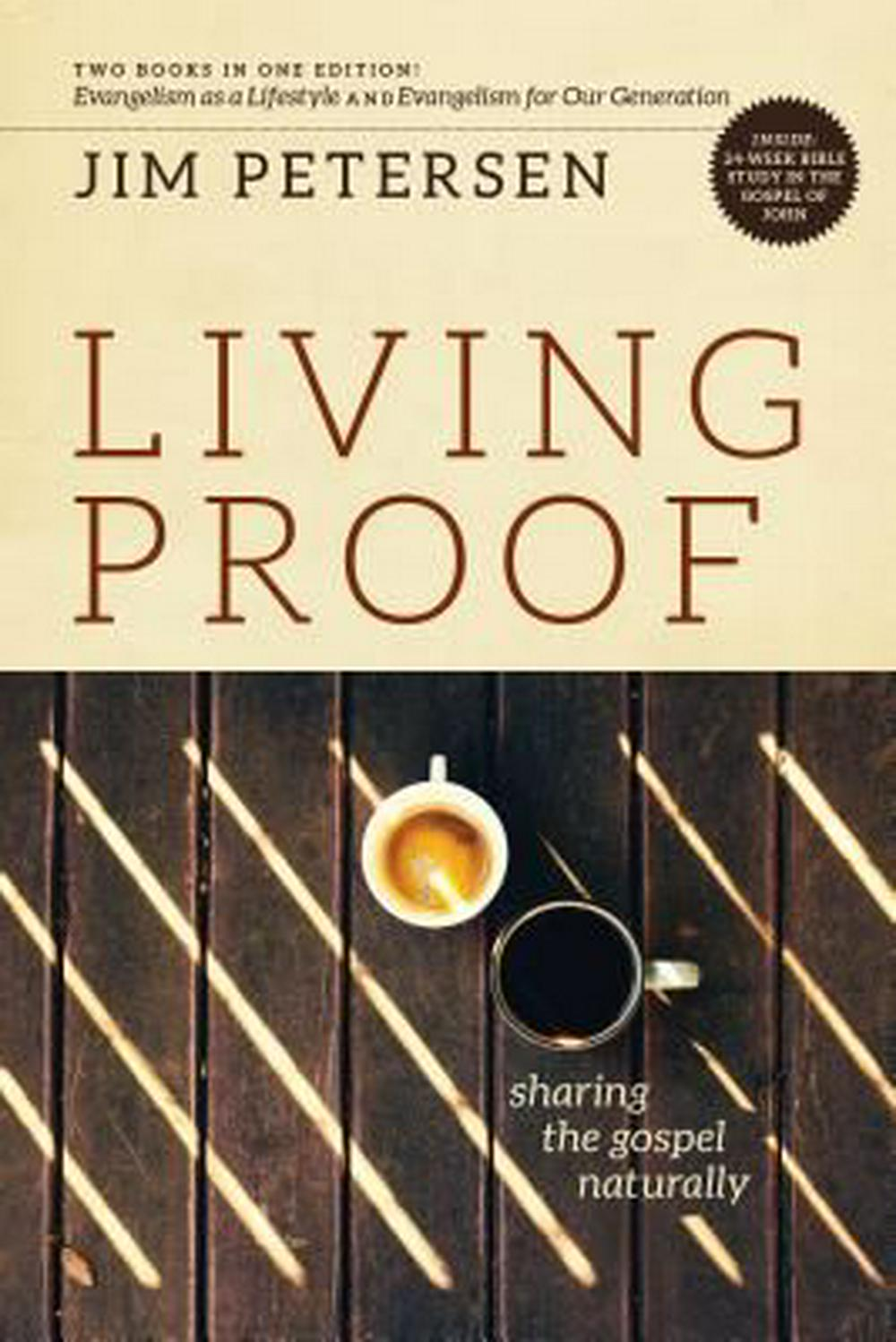 Living Proof: Sharing the Gospel Naturally by Jim Petersen, ISBN: 9780891095613