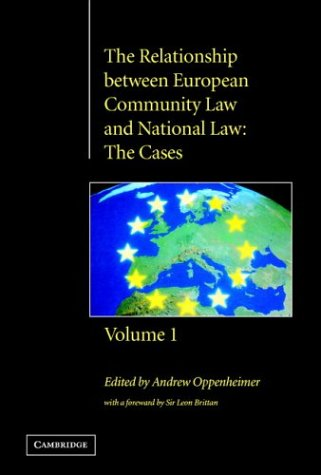 The Relationship between European Community Law and National Law: The Cases (Volume 1) by edited with an introduction by Andrew Oppenheimer ; with a foreword by Sir Leon Brittan, ISBN: 9780521472968