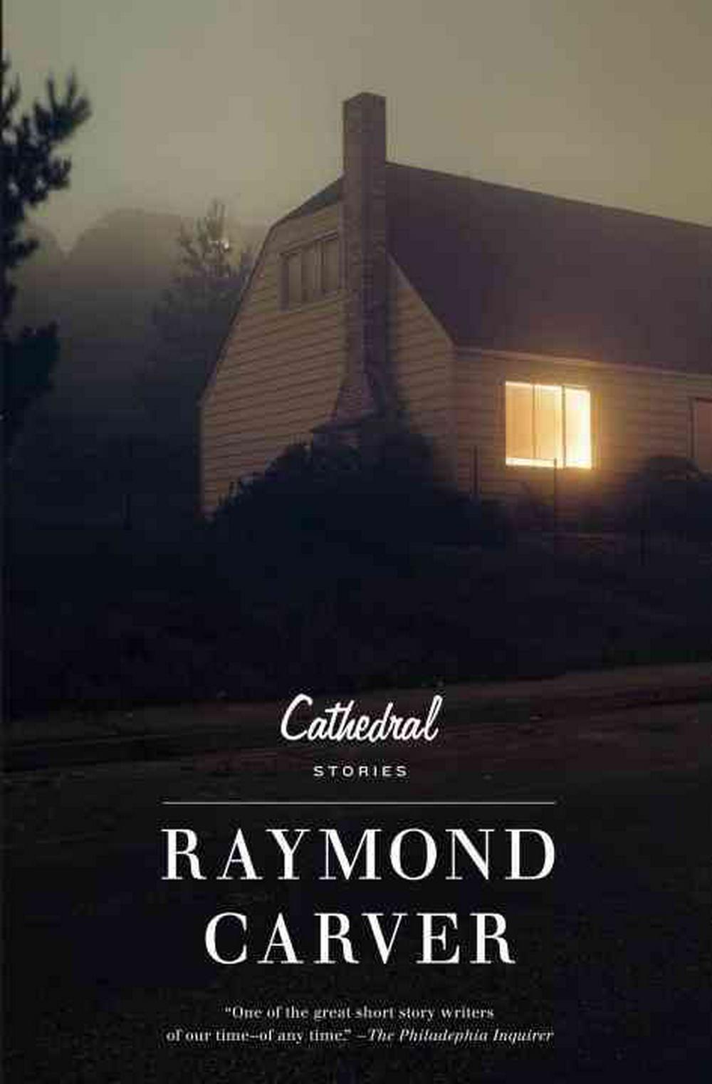 a description of the novel cathedral by raymond carver Cathedral by raymond carver - book cover, description, publication history.
