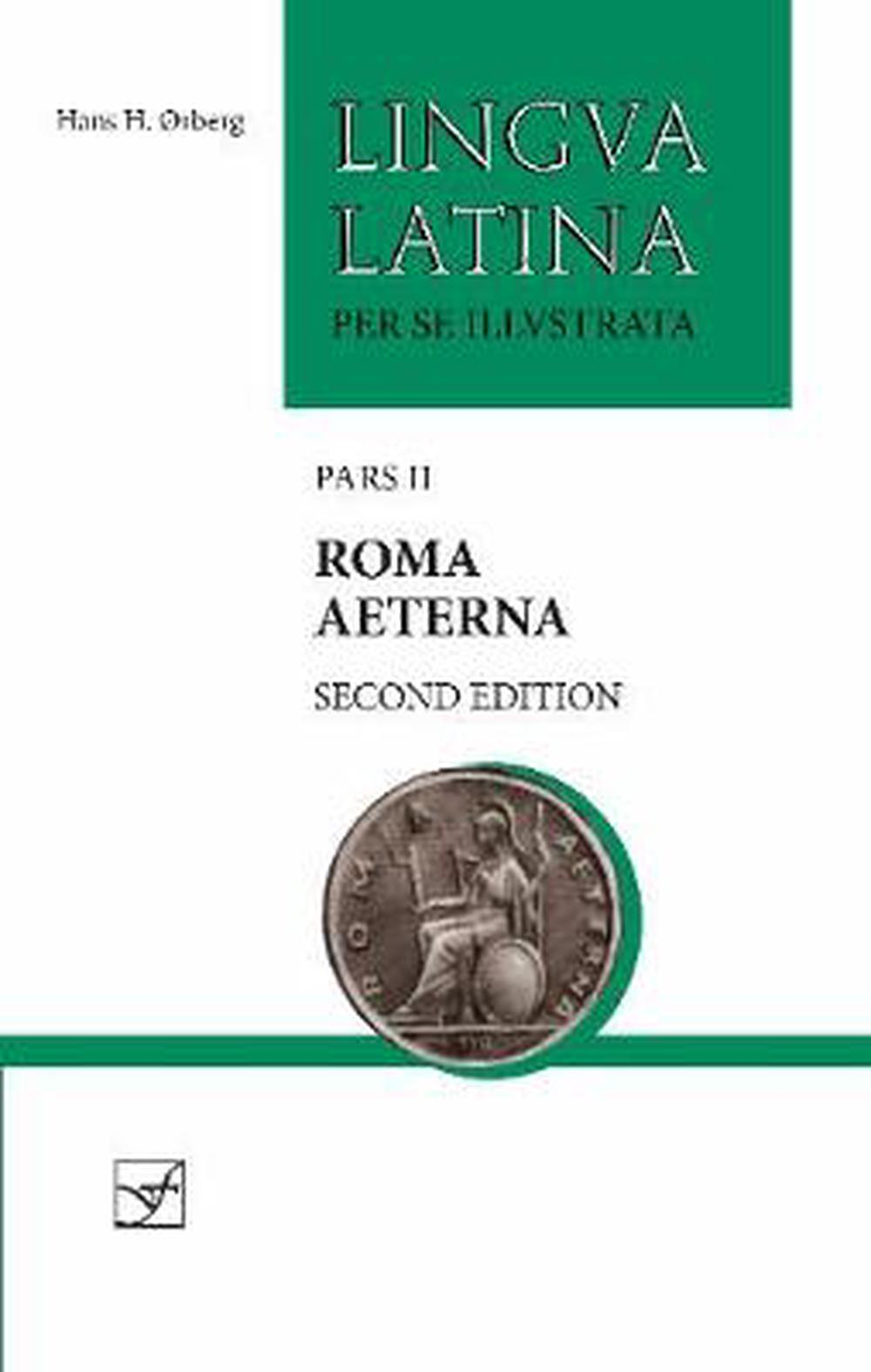 Roma Aeterna: With Full Color Illustrations (Lingua Latina)