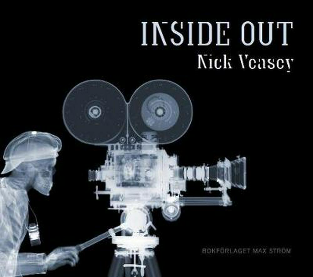 Nick Veasey: Inside Out by Nick Veasey, ISBN: 9789171264268
