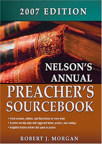 Nelson's Annual Preacher's Ministry Sourcebook