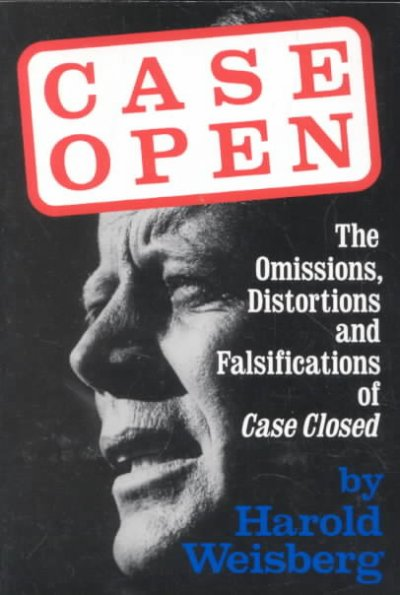 Case Open: The Unanswered JFK Assassination Questions by Harold Weisberg, ISBN: 9780786700981