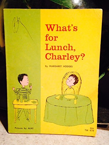 What's for lunch, Charley?