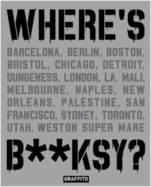 Where's Banksy?Banksy's Greatest Works in Context by Xavier Tapies, ISBN: 9781909051355